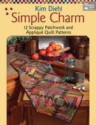 Simple Charm: 12 Scrappy Patchwork and Applique Quilt Patterns