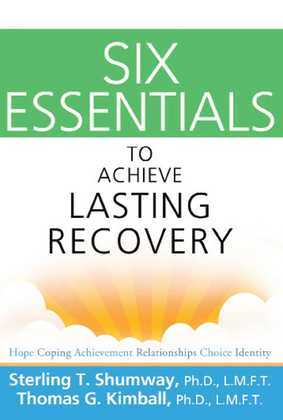Six Essentials to Achieve Lasting Recovery