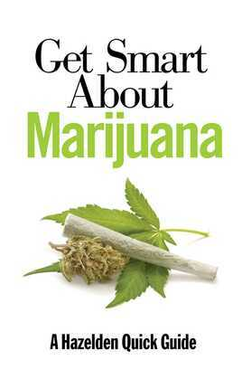 Get Smart About Marijuana