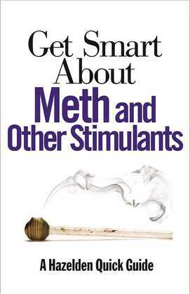 Get Smart About Meth and Other Stimulants