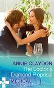 The Doctor's Diamond Proposal (Mills & Boon Medical)
