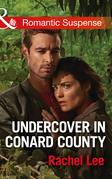 Undercover In Conard County (Mills & Boon Romantic Suspense) (Conard County: The Next Generation, Book 31)