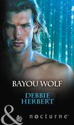 Bayou Wolf (Mills & Boon Nocturne) (Bayou Magic, Book 3)