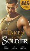 Men In Uniform: Taken By The Soldier: The Soldier's Untamed Heart / Closer... / Groom Under Fire (Mills & Boon M&B)