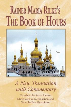 Rainer Maria Rilke's <I>The Book of Hours</I>
