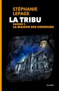 LA TRIBU, SAISON 1 - LA MAISON DES HORREURS
