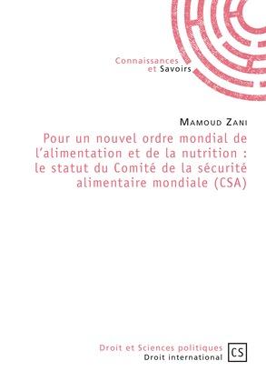 Pour un nouvel ordre mondial de l'alimentation et de la nutrition : le statut du Comité de la sécurité alimentaire mondiale (CSA)