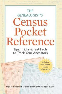The Genealogist's Census Pocket Reference: Tips, Tricks & Fast Facts to Track Your Ancestors