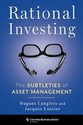 Rational Investing: The Subtleties of Asset Management