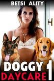 Doggy Daycare Vol. 1 (Bestiality Zoophilia Knotting Dog Sex Virgin Creampie Taboo Animal Sex Erotica XXX)