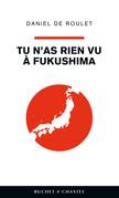 Tu n'as rien vu à Fukushima