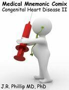Medical Mnemonic Comix - Congenital Heart Disease I I