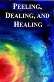 Peeling, Dealing, and Healing