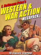 E. Hoffmann Price's War and Western Action MEGAPACK®: 19 Classic Stories