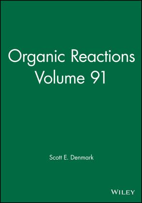 Organic Reactions, Volume 91