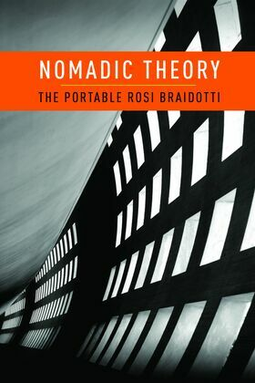 Nomadic Theory: The Portable Rosi Braidotti
