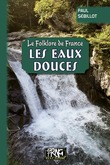 Le Folklore de France : les Eaux douces
