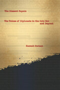 The Dissent Papers: The Voices of Diplomats in the Cold War and Beyond