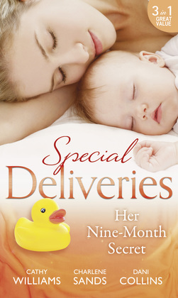 Special Deliveries: Her Nine-Month Secret: The Secret Casella Baby / The Secret Heir of Sunset Ranch / Proof of Their Sin (Mills & Boon M&B)