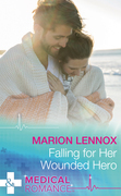 Falling For Her Wounded Hero (Mills & Boon Medical)