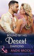 Bound By His Desert Diamond (Mills & Boon Modern) (Wedlocked!, Book 82)