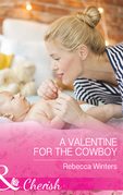 A Valentine For The Cowboy (Mills & Boon Cherish) (Sapphire Mountain Cowboys, Book 1)