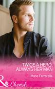 Twice A Hero, Always Her Man (Mills & Boon Cherish) (Matchmaking Mamas, Book 21)