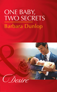 One Baby, Two Secrets (Mills & Boon Desire) (Billionaires and Babies, Book 78)