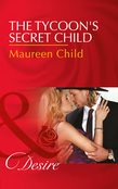 The Tycoon's Secret Child (Mills & Boon Desire) (Texas Cattleman's Club: Blackmail, Book 1)