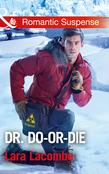 Dr. Do-Or-Die (Mills & Boon Romantic Suspense) (Doctors in Danger, Book 2)