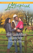Her Guardian Rancher (Mills & Boon Love Inspired) (Martin's Crossing, Book 6)