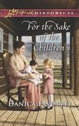 For The Sake Of The Children (Mills & Boon Love Inspired Historical)