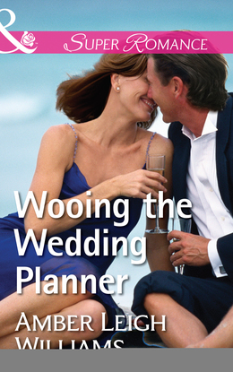 Wooing The Wedding Planner (Mills & Boon Superromance)
