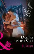 Daring In The City (Mills & Boon Blaze) (NYC Bachelors, Book 2)