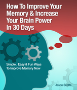 Memory Improvement: Techniques, Tricks & Exercises How To Train and Develop Your Brain In 30 Days