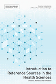 Introduction to Reference Sources in the Health Sciences, Sixth Edition