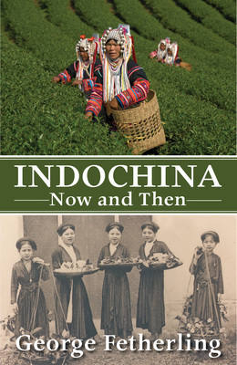 Indochina Now and Then