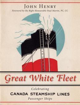 Great White Fleet: Celebrating Canada Steamship Lines Passenger Ships