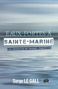Eaux-fortes à Sainte-Marine
