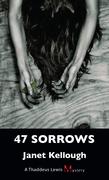 47 Sorrows: A Thaddeus Lewis Mystery