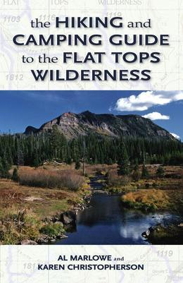 The Hiking and Camping Guide to Colorado's Flat Tops Wilderness