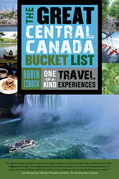 The Great Central Canada Bucket List: One-of-a-Kind Travel Experiences