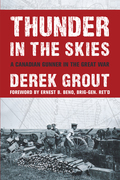 Thunder in the Skies: A Canadian Gunner in the Great War