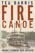 Fire Canoe: Prairie Steamboat Days Revisited