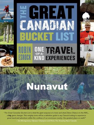 The Great Canadian Bucket List — Nunavut