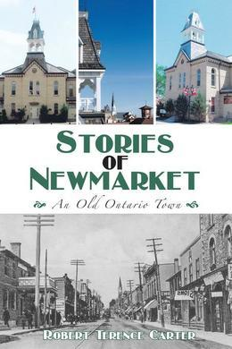 Stories of Newmarket: An Old Ontario Town