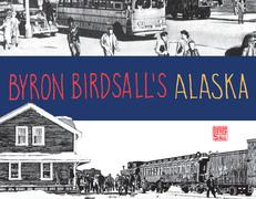 Byron Birdsall's Alaska