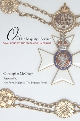 On Her Majesty's Service: Royal Honours and Recognition in Canada