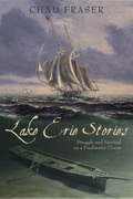 Lake Erie Stories: Struggle and Survival on a Freshwater Ocean