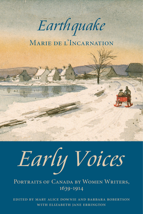 Earthquake: Early Voices - Portraits of Canada by Women Writers, 1639-1914